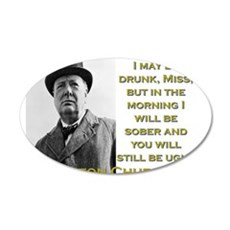I May Be Drunk - Churchill Wall Decal