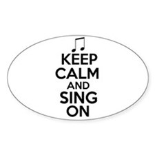 Keep Calm and Sing On Decal