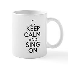 Keep Calm and Sing On Mug