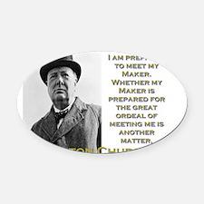 I Am Prepared To Meet My Maker - Churchill Oval Ca