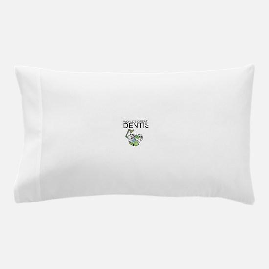 Worlds Greatest Dentist Pillow Case