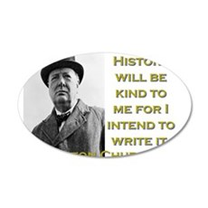 History Will Be Kind To Me - Churchill Wall Decal
