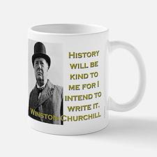 History Will Be Kind To Me - Churchill Mug