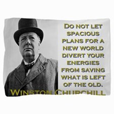 Do Not Let Spacious Plans - Churchill Pillow Sham