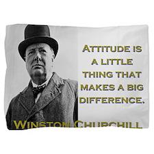 Attitude Is A Little Thing - Churchill Pillow Sham