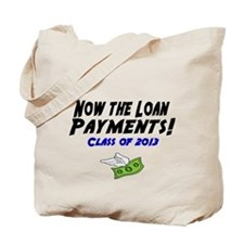 Now the loan payments! Class of 2013 Tote Bag