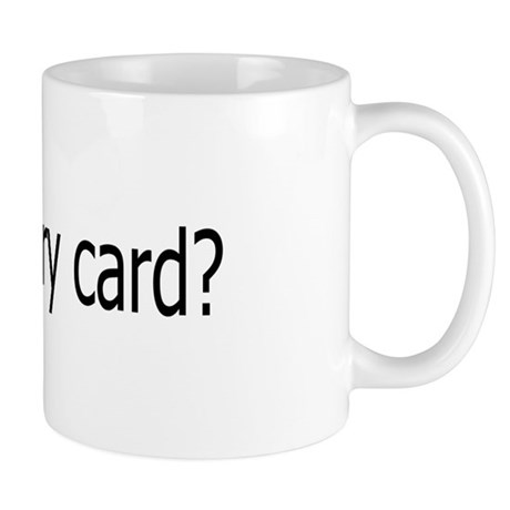 got card? Mug