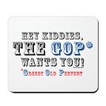 GOP=Greedy Old Pervert  Mousepad