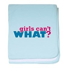 Girls Can't WHAT? baby blanket