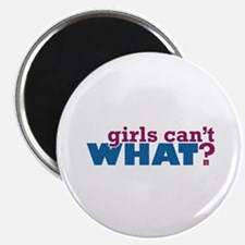 Girls Can't WHAT? Magnet