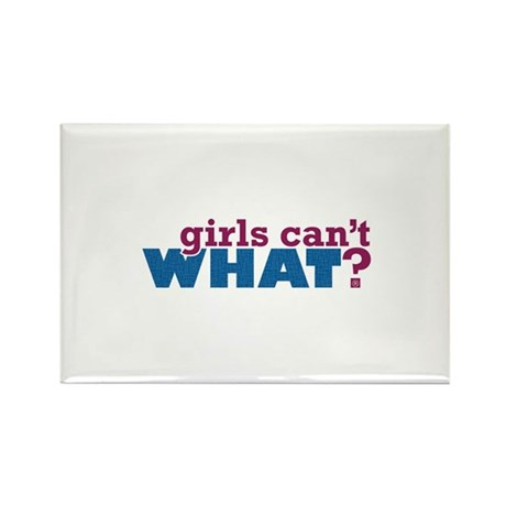 Girls Can't WHAT? Rectangle Magnet