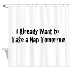 Need a Nap Shower Curtain