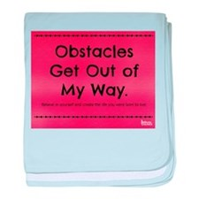 Obstacles Get Out of My Way baby blanket