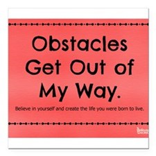 "Obstacles Get Out of My Way Square Car Magnet 3"" x"