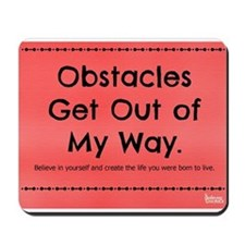 Obstacles Get Out of My Way Mousepad