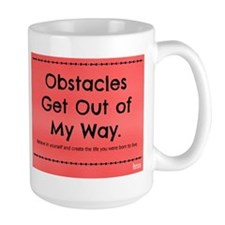 Obstacles Get Out of My Way Mug