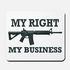 My Right, My Business Mousepad