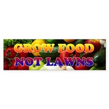 Grow Food Not Lawns Bumper Bumper Sticker