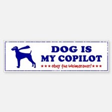 DOG is My Copilot - Weimaraner Bumper Bumper Sticker