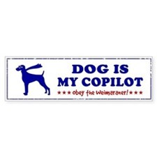 DOG is My Copilot - Weimaraner Bumper Sticker