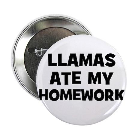 "Llamas Ate My Homework 2.25"" Button (10 pack)"
