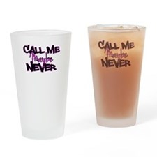 Call Me Maybe Never Drinking Glass