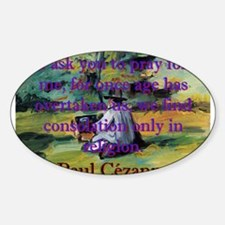 I Ask You To Pray For Me - Paul Cezanne Decal