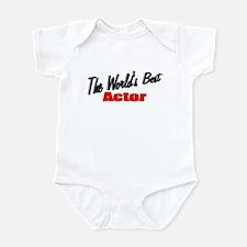 """The World's Best Actor"" Infant Bodysuit"