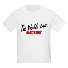 """""""The World's Best Actor"""" Kids T-Shirt"""