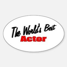 """The World's Best Actor"" Oval Decal"