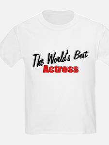 """""""The World's Best Actress"""" Kids T-Shirt"""