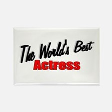 """""""The World's Best Actress"""" Rectangle Magnet"""