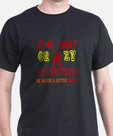 I'm not Crazy just different Racquetball T-Shirt