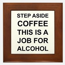 Alcohol not Coffee Framed Tile