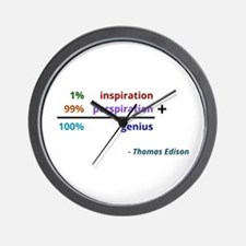 Genius is 1% inspiration and 99% perspiration Wall