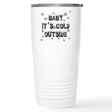 Baby, It's Cold Outside Travel Mug