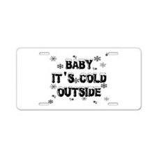 Baby, It's Cold Outside Aluminum License Plate