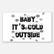 Baby, It's Cold Outside Decal