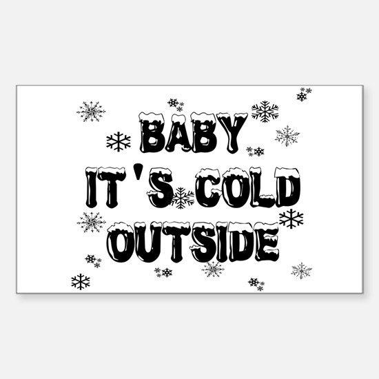 Baby, It's Cold Outside Sticker (Rectangle)