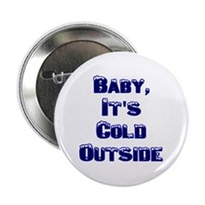 """Baby, It's Cold Outside 2.25"""" Button (100 pack)"""
