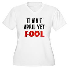 Not April Fool T-Shirt