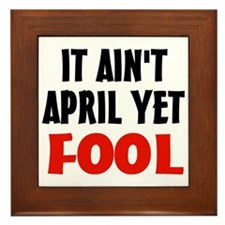 Not April Fool Framed Tile