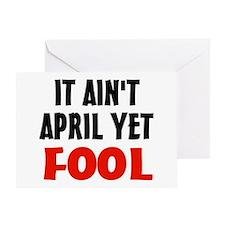 Not April Fool Greeting Card