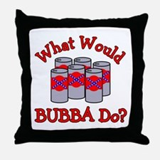 What Would Bubba Do? Throw Pillow