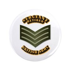 "UK - Army - Sergeant - Retired 3.5"" Button"