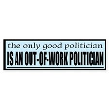 The Only Good Politician . . .
