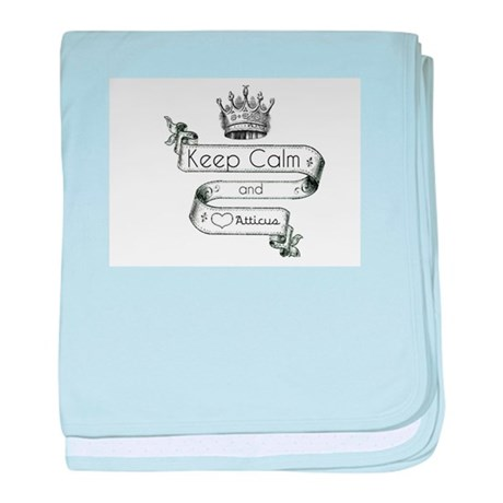 Keep Calm & Love Atticus baby blanket