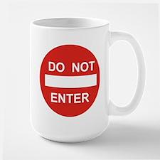 SIGN - DO NOT ENTER Mug