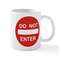 SIGN - DO NOT ENTER Small Mug