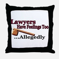 Lawyers Have Feelings Throw Pillow